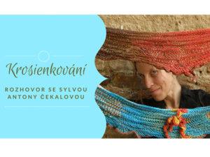 Fotografie Krosienkování - rozhovor se Sylvou Antony Čekalovou
