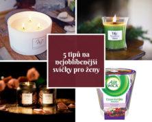 5 tipů na nejoblíbenější vonné svíčky pro ženy