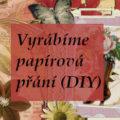 ozdobená DIY papírová přání - úvodní obrázek článku jak vyrobit narozeninová či vánoční přání